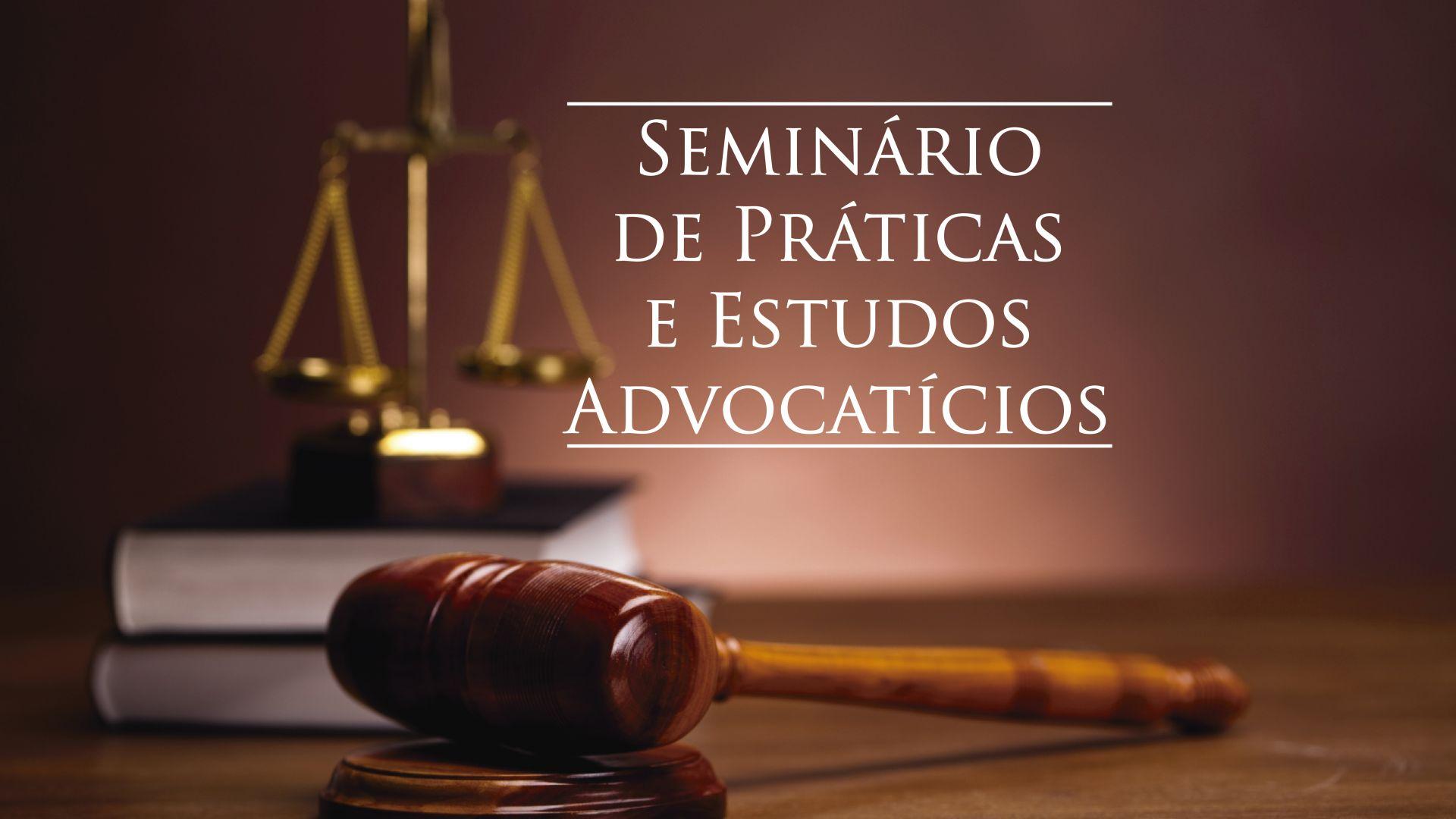 Núcleo de Prática Jurídica apresenta 1º Seminário de Práticas e Estudos Advocatícios