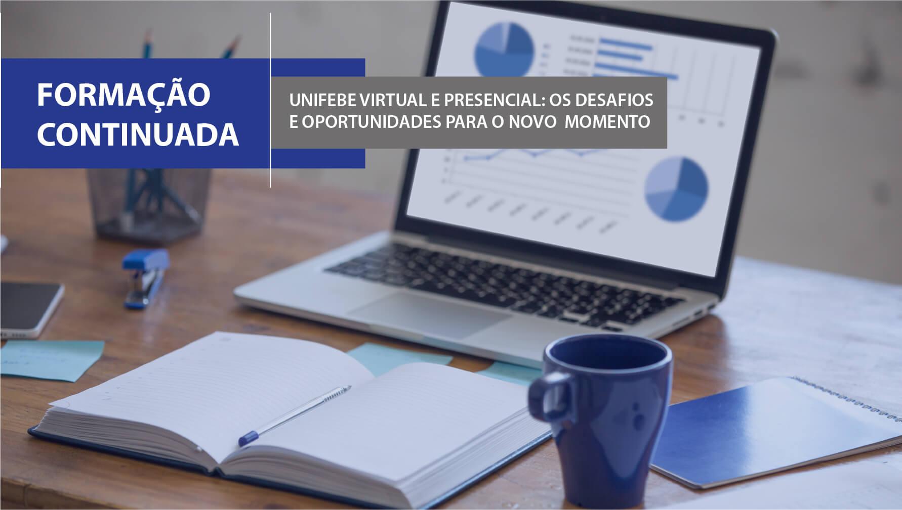 Formação Continuada destaca ensino virtual e presencial na UNIFEBE