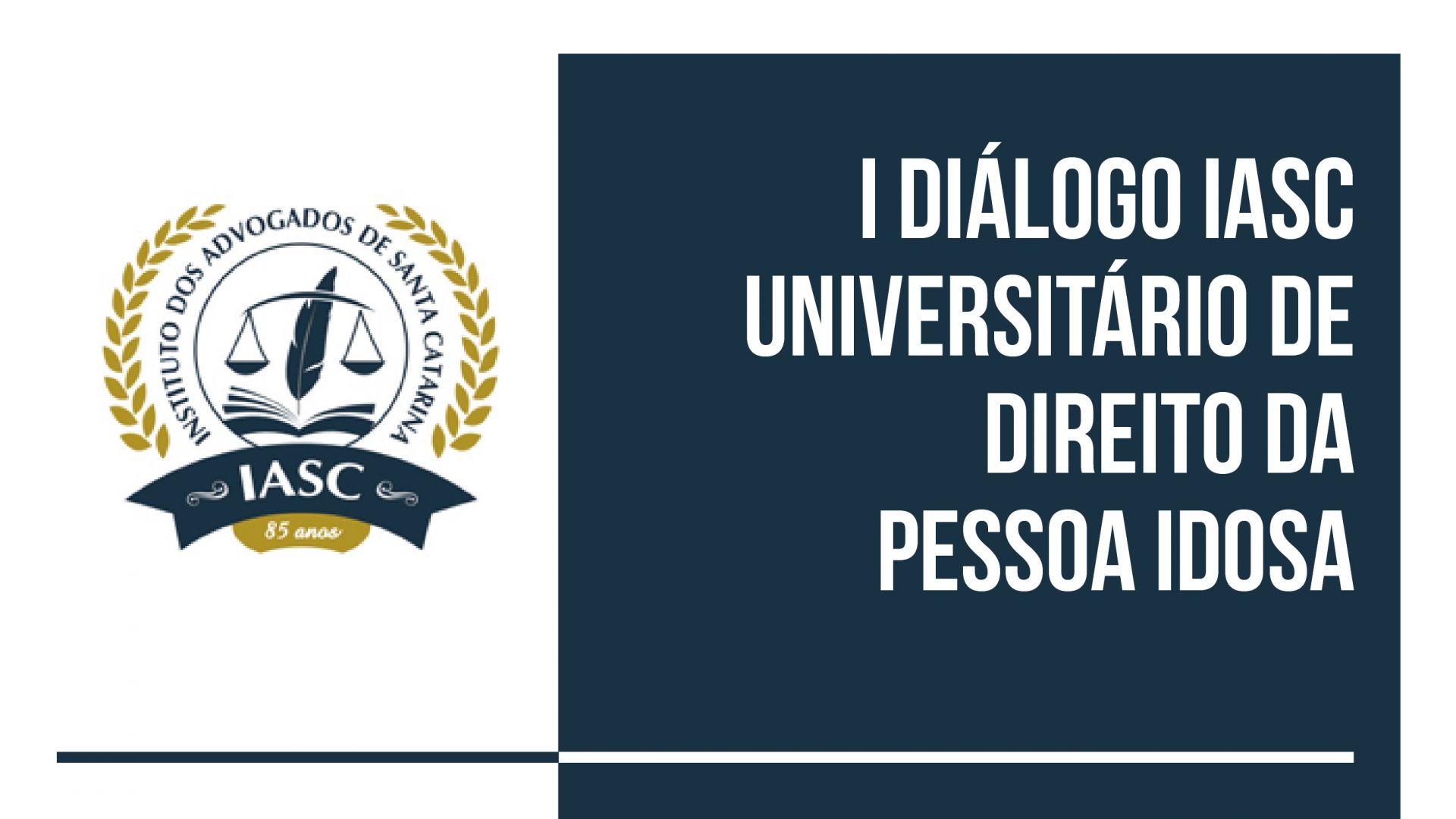 I Diálogo IASC Universitário de Direito da Pessoa Idosa será terça-feira