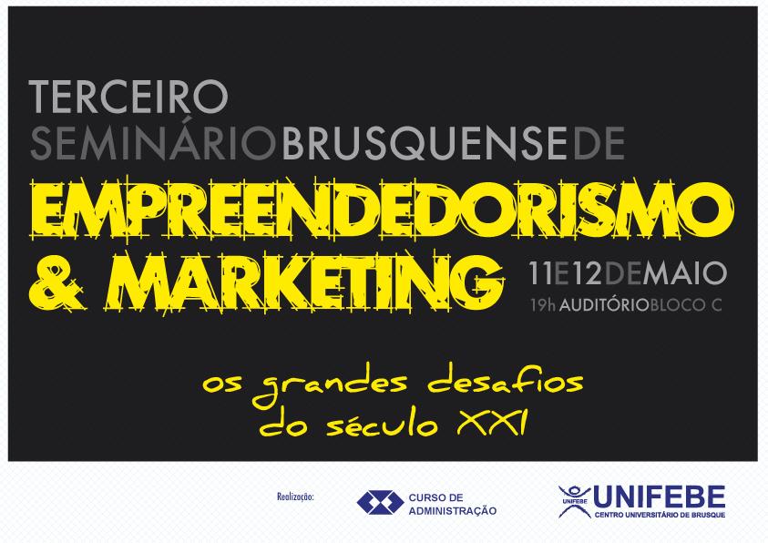 III Seminário de Empreendedorismo e Marketing traz grandes nomes da área