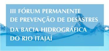 III Fórum Permanente de Prevenção de Desastres na Bacia do Itajaí acontece na UNIFEBE