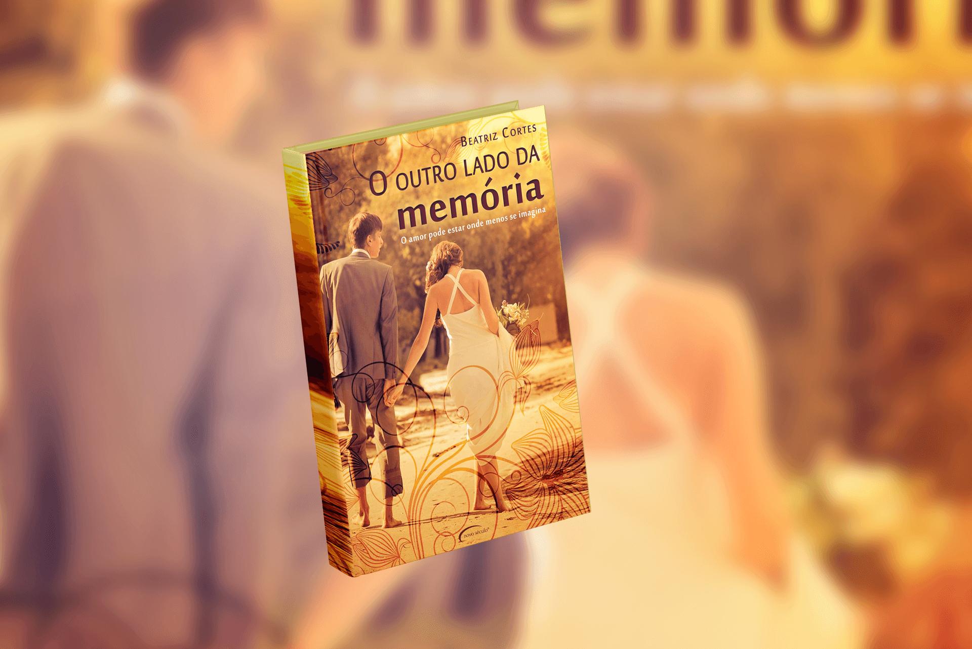 O outro lado da memória: o amor pode estar onde menos se imagina