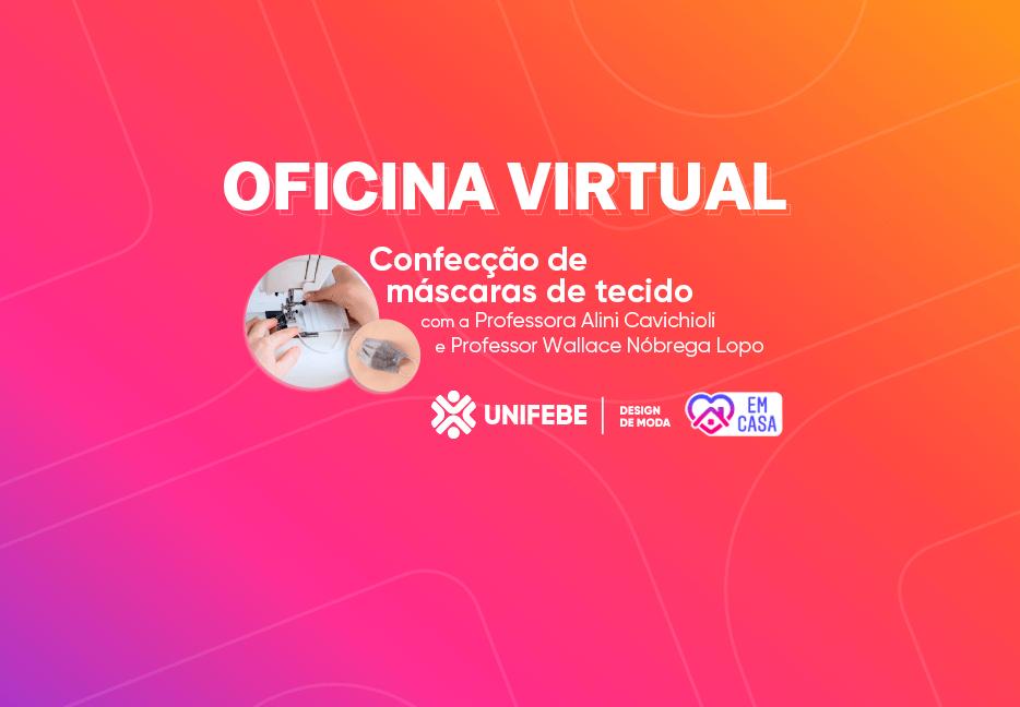 UNIFEBE promove oficina virtual de confecção de máscaras de tecido