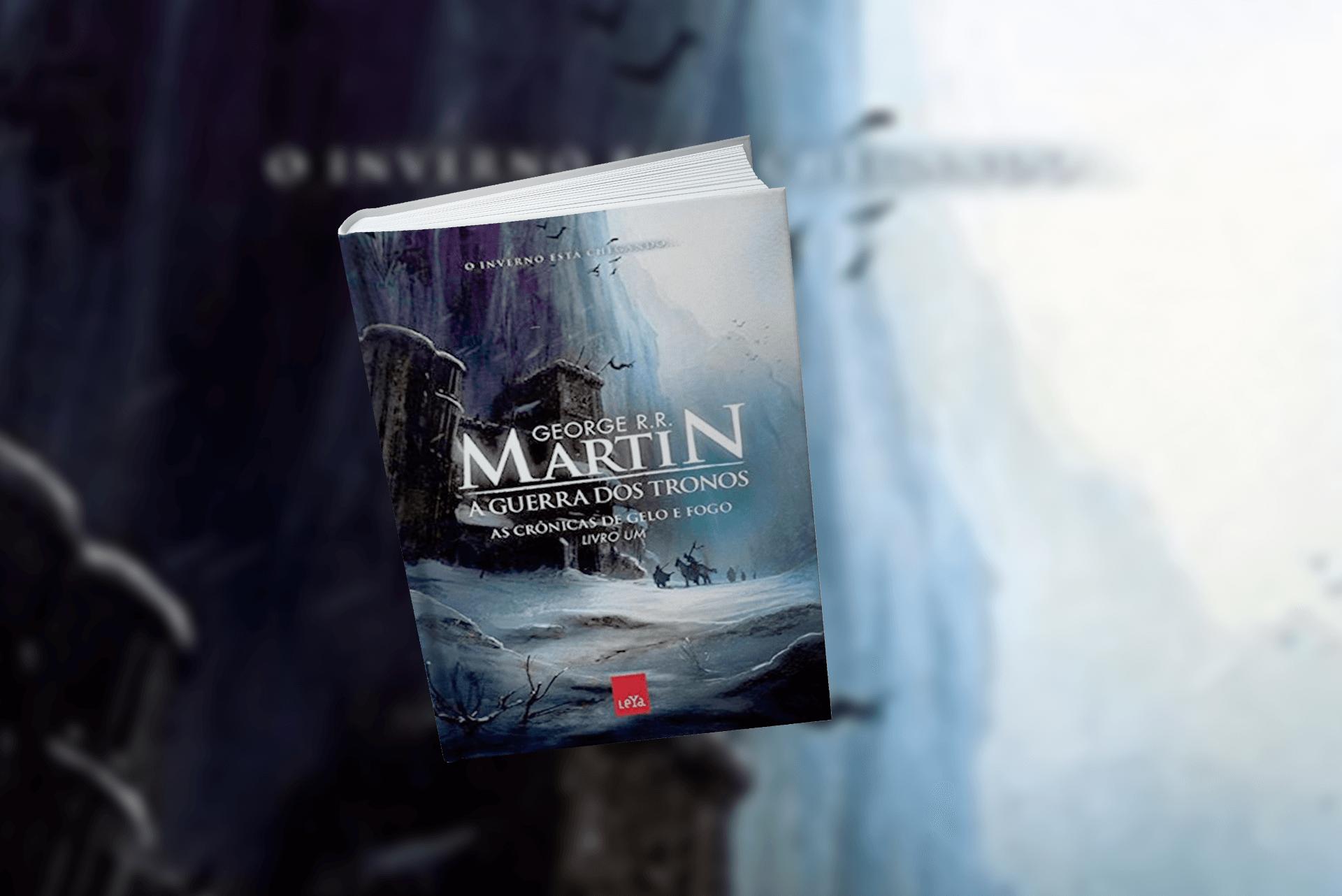 A guerra dos tronos – As crônicas de gelo e fogo