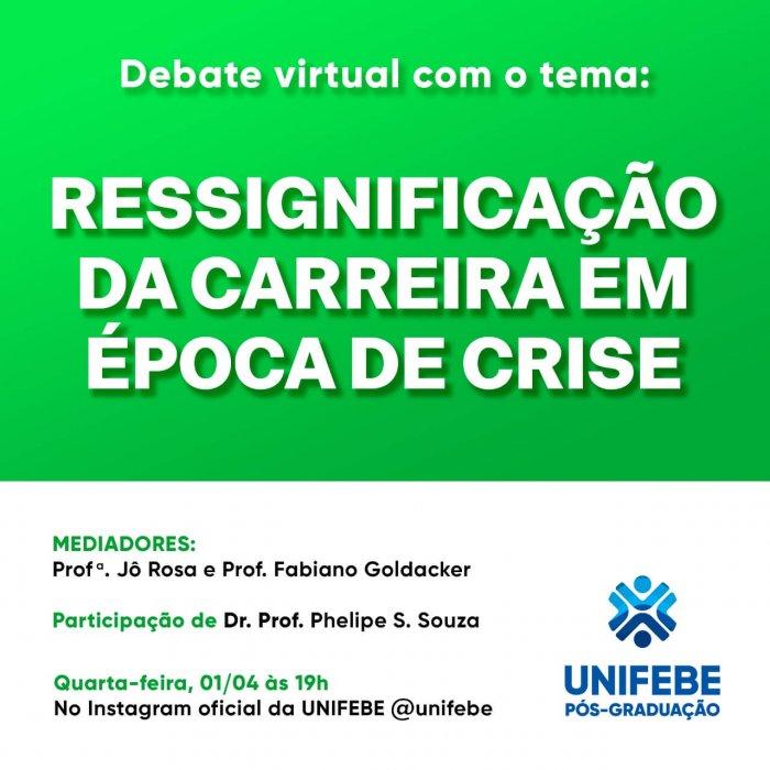 Ressignificação da carreira em época de crise é tema do segundo debate virtual