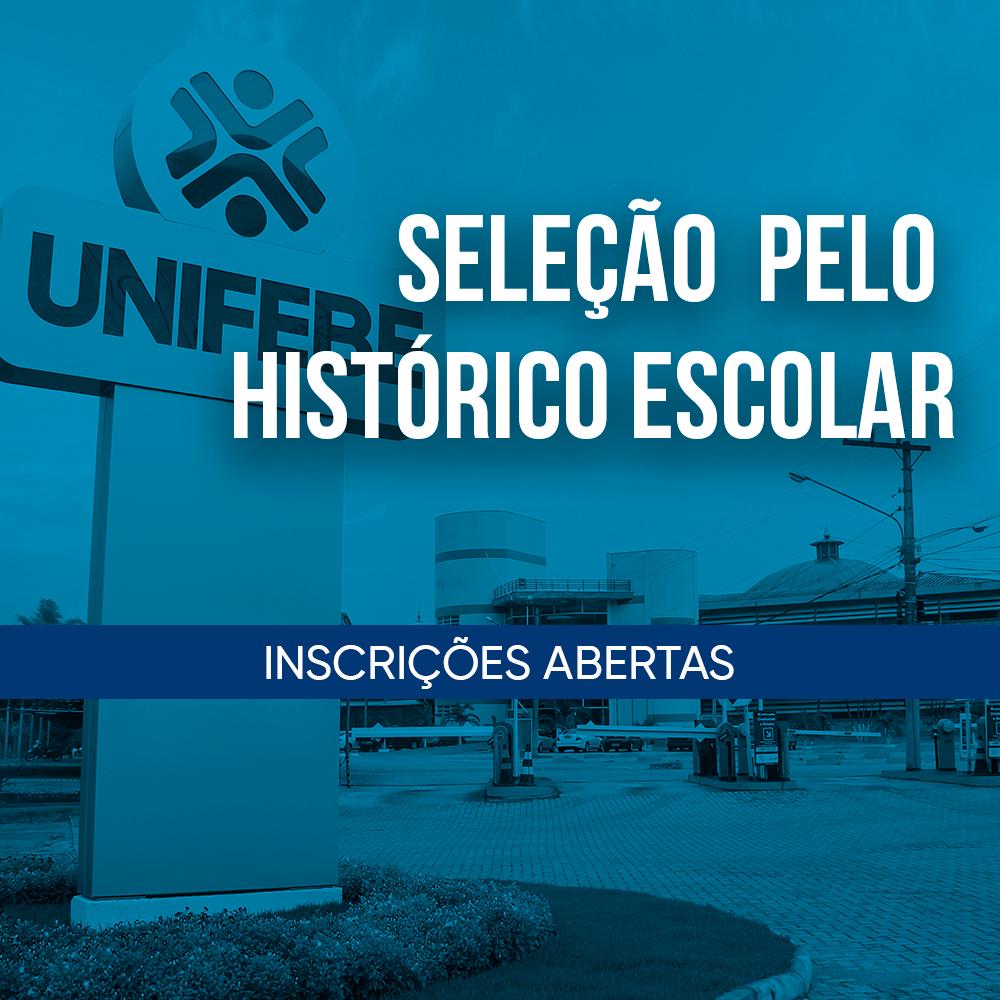SELEÇÃO PELO HISTÓRICO ESCOLAR- INSCRIÇÕES ABERTAS
