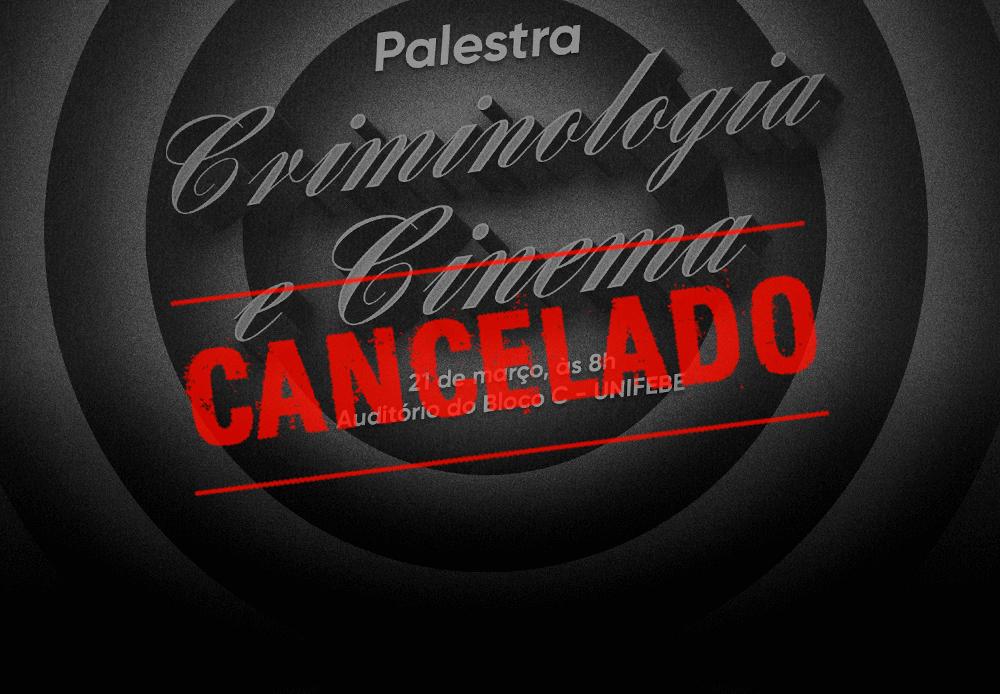 UNIFEBE cancela palestra Criminologia e Cinema