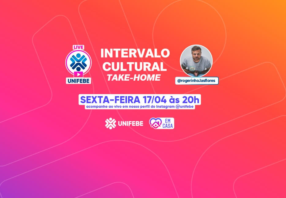 UNIFEBE promove Intervalo Cultural take-home com Rogerinho Las Flores