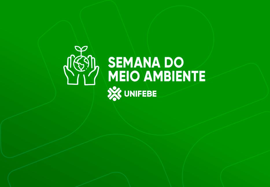 UNIFEBE promove Semana do Meio Ambiente